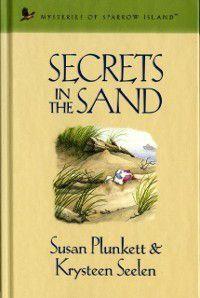 Mysteries of sparrow island: Secrets in the Sand, Krysteen Seelen, Susan Plunkett