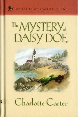 Mysteries of sparrow island: The Mystery of Daisy Doe, Charlotte Carter