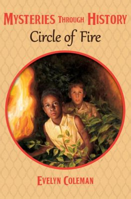 Mysteries through History: Circle of Fire, Evelyn Coleman