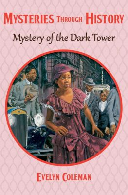 Mysteries through History: Mystery of the Dark Tower, Evelyn Coleman