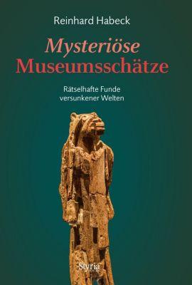 Mysteriöse Museumsschätze, Reinhard Habeck