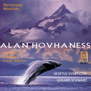 Mysterious Mountain/And God Created Great Whales, Gerard Schwarz, Seattle Symphony Orchestra