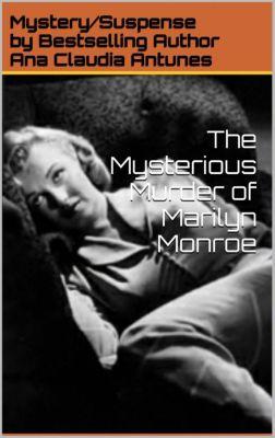 Mysterious Murder of Marilyn Monroe, Ana Claudia Antunes