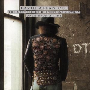 Mysterious Rhinestone Cowboy/Once Upon A Time, David Allan Coe
