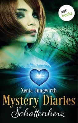Mystery Diaries Band 1: Schattenherz, Xenia Jungwirth