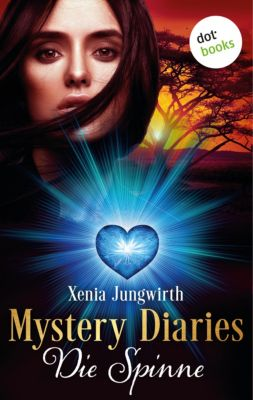 Mystery Diaries Band 2: Die Spinne, Xenia Jungwirth