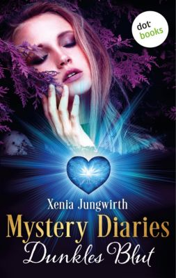 Mystery Diaries Band 3: Dunkles Blut, Xenia Jungwirth
