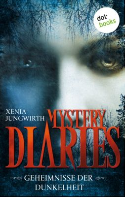 Mystery Diaries - Die komplette Serie in einem Band, Xenia Jungwirth
