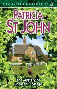 Mystery of Pheasant Cottage, Patricia St John