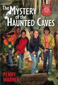Mystery of the Haunted Cave, Penny Warner