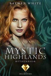Mystic Highlands 3: Mythenbaum - Raywen White |