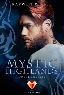 Mystic Highlands: Mystic Highlands 2: Druidenliebe, Raywen White