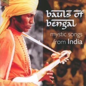 Mystic Songs From India, Bauls Of Bengal