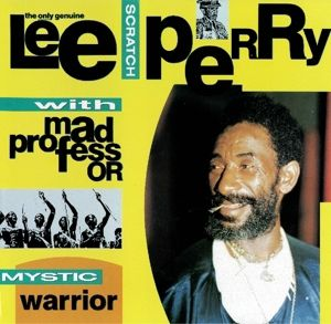"""Mystic Warrior, Lee """"Scratch"""" with Mad Professor Perry"""