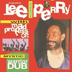 "Mystic Warrior Dub (Vinyl), Lee ""Scratch"" with Mad Professor Perry"