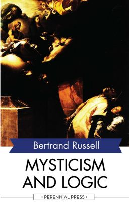 Mysticism and Logic, Bertrand Russell