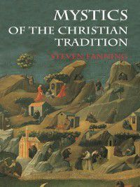 Mystics of the Christian Tradition, Steven Fanning
