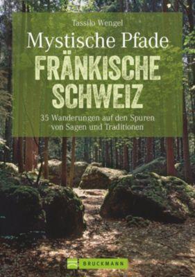 Mystische Pfade Fränkische Schweiz - Tassilo Wengel pdf epub