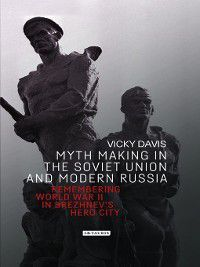 Myth Making in the Soviet Union and Modern Russia, Vicky Davis