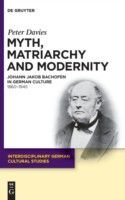 Myth, Matriarchy and Modernity, Peter Davies