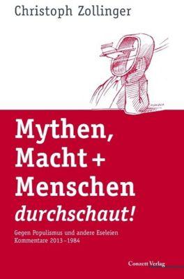 Mythen, Macht + Menschen durchschaut!, Christoph Zollinger