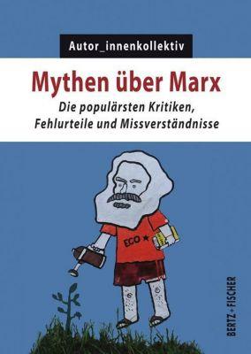 Mythen über Marx - Autor_innenkollektiv |