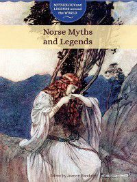 Mythology and Legends around the World: Norse Myths and Legends