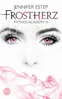 Mythos Academy Band 3: Frostherz - Jennifer Estep |