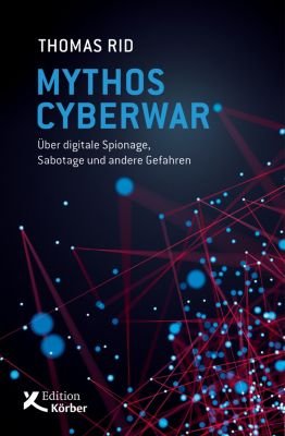 Mythos Cyberwar, Thomas Rid