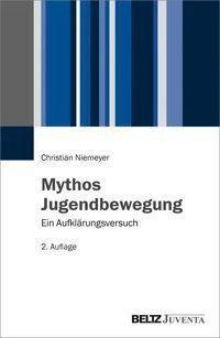 Mythos Jugendbewegung - Christian Niemeyer |