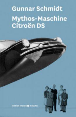 Mythos-Maschine Citroën DS, Gunnar Schmidt