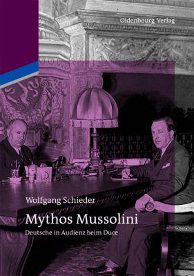 Mythos Mussolini, Wolfgang Schieder