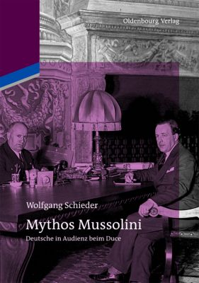 Mythos Mussolini, Wolfgang Schieder