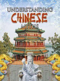 Myths Understood: Understanding Chinese Myths, Megan Kopp