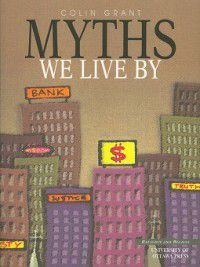 Myths We Live By, Colin Grant