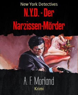 N.Y.D. - Der Narzissen-Mörder, A. F. Morland