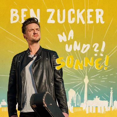 Na und?! Sonne!, Ben Zucker