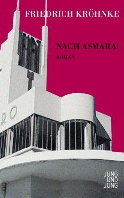 Nach Asmara!, Friedrich Kröhnke