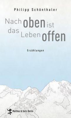 Nach oben ist das Leben offen, Philipp Schönthaler