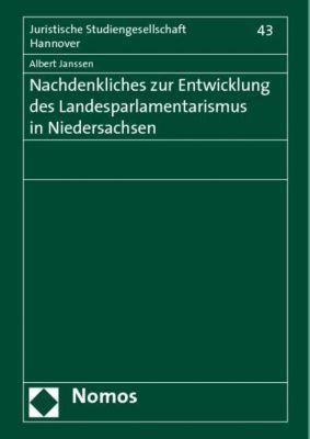 Nachdenkliches zur Entwicklung des Landesparlamentarismus in Niedersachsen, Albert Janssen