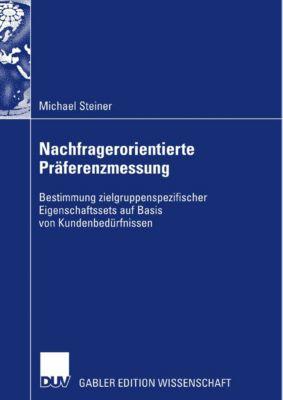 Nachfragerorientierte Präferenzmessung, Michael Steiner
