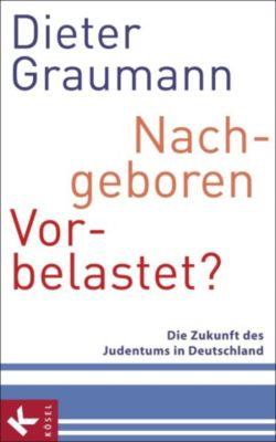 Nachgeboren – vorbelastet?, Dieter Graumann