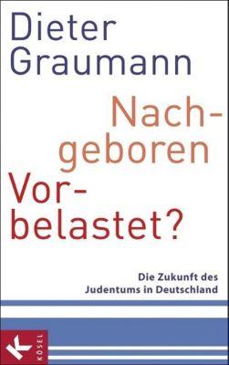 Nachgeboren - vorbelastet?, Dieter Graumann