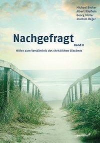 Nachgefragt, Band 2, Joachim Reger, Albert Käuflein, Georg Müller