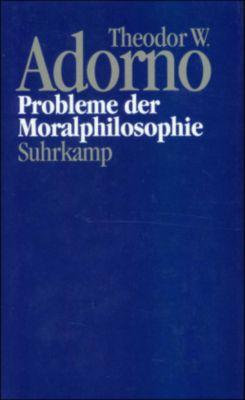 Nachgelassene Schriften: Bd.10 Probleme der Moralphilosophie (1963), Theodor W. Adorno
