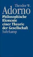 Nachgelassene Schriften: Bd.12 Philosophische Elemente einer Theorie der Gesellschaft, Theodor W. Adorno
