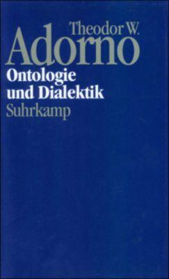 Nachgelassene Schriften: Bd.7 Ontologie und Dialektik, Theodor W. Adorno