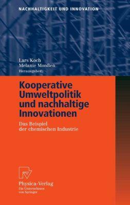 Nachhaltigkeit und Innovation: Kooperative Umweltpolitik und nachhaltige Innovationen
