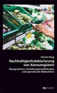 Nachhaltigkeitsdeklarierung von Konsumgütern, Patrick Wesp