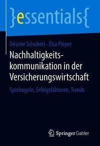Nachhaltigkeitskommunikation in der Versicherungswirtschaft, Désirée Schubert, Elsa Pieper
